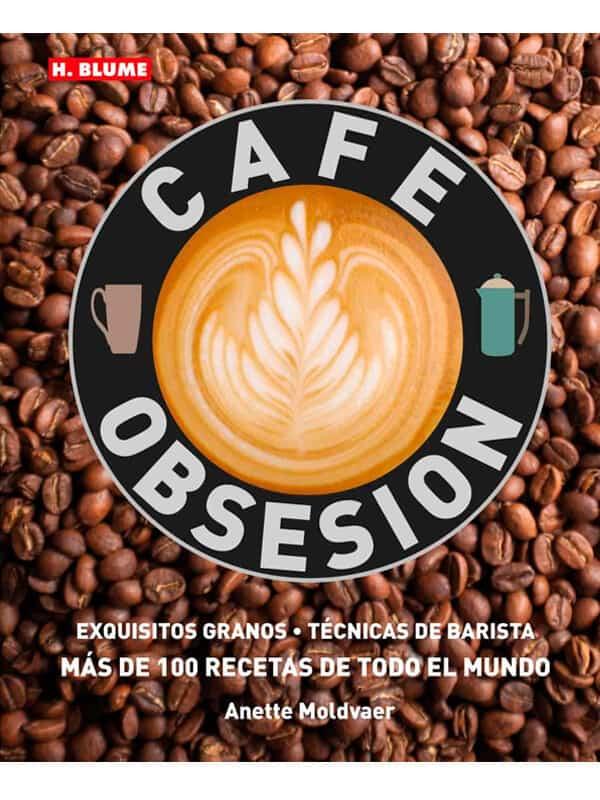 Café Obsesión: 17 (Cocina Práctica) (Español) Tapa dura -